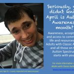 Autism Awareness Month – Awareness, Acceptance and Access to Community