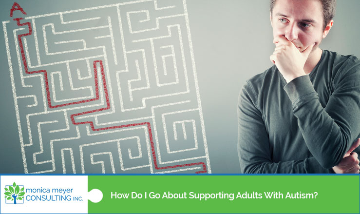 How Do I Go About Supporting Adults With Autism